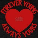 Forever Young Always Yours T-Shirt