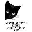 Everything tastes better with cat hairs in T-Shirt
