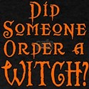 Did Someone Order a Witch? T-Shirt