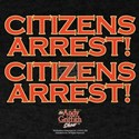 Citizens Arrest T-Shirt