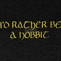 I'd Rather Be a Hobbit T-Shirt