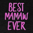Best mamaw ever T-Shirt