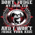 Don't Judge My ShihTzu T-Shirt