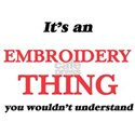 It's an Embroidery thing, you wouldn&# T-Shirt