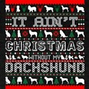 It Aint Christmas Without My Dachshund T-Shirt