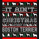 It Aint Christmas Without My Boston Terrie T-Shirt