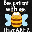 I Have ADHD Be Patient T-Shirt