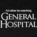General Hospital I'd Rather be Watchi T-Shirt