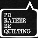 I Did Rather Be Quilting T-Shirt