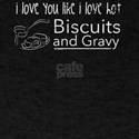 Funny Hot Biscuits And Gravy Shirt I Love T-Shirt