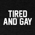 Tired & Gay T-Shirt
