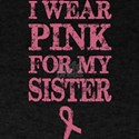 Wear Pink For My Sister Breast Cancer Awar T-Shirt