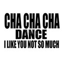 Cha cha cha Dance I Like Yo Shirt