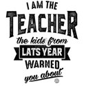 82. I AM TEACHER THE KIDS FROM LASTS YEAR T-Shirt