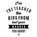 91.I'm the teacher the kids from last year T-Shirt