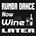 Rumba Dance Now Wine Later T-Shirt