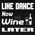 Line Dance Now Wine Later T-Shirt
