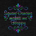 Square Dancing Makes Me Happy T-Shirt