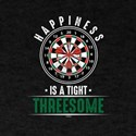 Happiness Is A Tight Threesome Darts Playe T-Shirt
