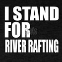 I Stand For River Rafting T-Shirt