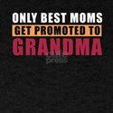 Only Best Moms Get Promoted To Grandma T-Shirt
