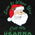 Love It When You Call Me Granna Santa Chri T-Shirt