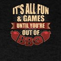 It's All Fun & Games Until You&#39 T-Shirt