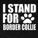 I Stand For Border Collie Dog Designs T-Shirt
