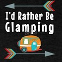 I'd Rather Be Glamping RV Trailer Camp T-Shirt
