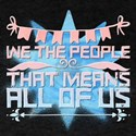 We the people. That means all of us T-Shirt