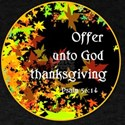 Unto God Thanksgiving2-10x T-Shirt