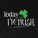 Today Im Irish T-Shirt