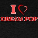 I Love DREAM POP T-Shirt