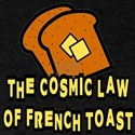 The Cosmic Law of French Toast T-Shirt