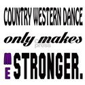 Country Western dance only makes me Shirt