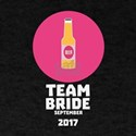 Team bride September 2017 Henparty C9d68 T-Shirt