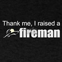 I raised a fireman Dark T-Shirt