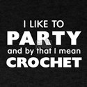 I Like To PARTY and by that I mean Crochet T-Shirt