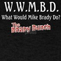 What Would Mike Brady Do? T-Shirt