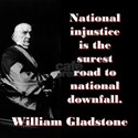 National Injustice Is The Surest Road - William Gl