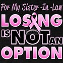 For My Sister-In-Law Losing Is Not An Option T-Shi