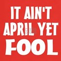 Not April Fool T-Shirt