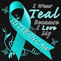 I Wear Teal Because I Love My Sister-In-Law T-Shir