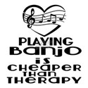 Banjo Is Cheaper Than Therapy Shirt