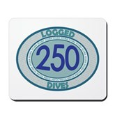 250 Logged Dives Mousepad