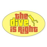 The Dive Is Right Oval Sticker